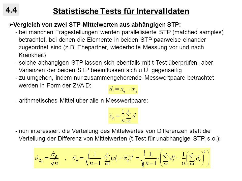 Statistische Tests für Intervalldaten 4.4 Vergleich von zwei STP-Mittelwerten aus abhängigen STP: - bei manchen Fragestellungen werden parallelisierte