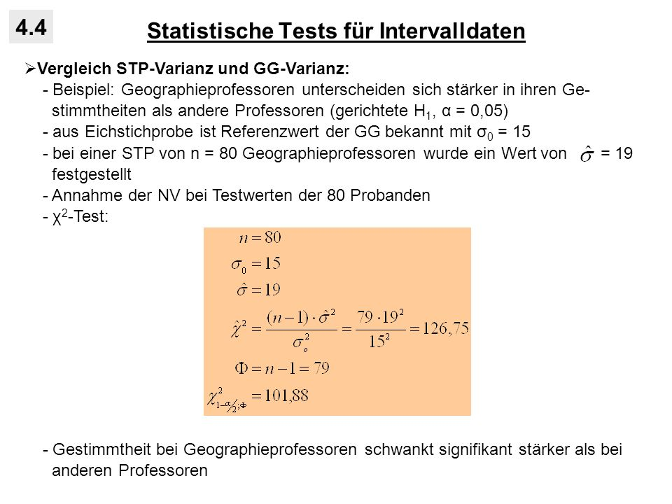 Statistische Tests für Intervalldaten 4.4 Vergleich STP-Varianz und GG-Varianz: - Beispiel: Geographieprofessoren unterscheiden sich stärker in ihren