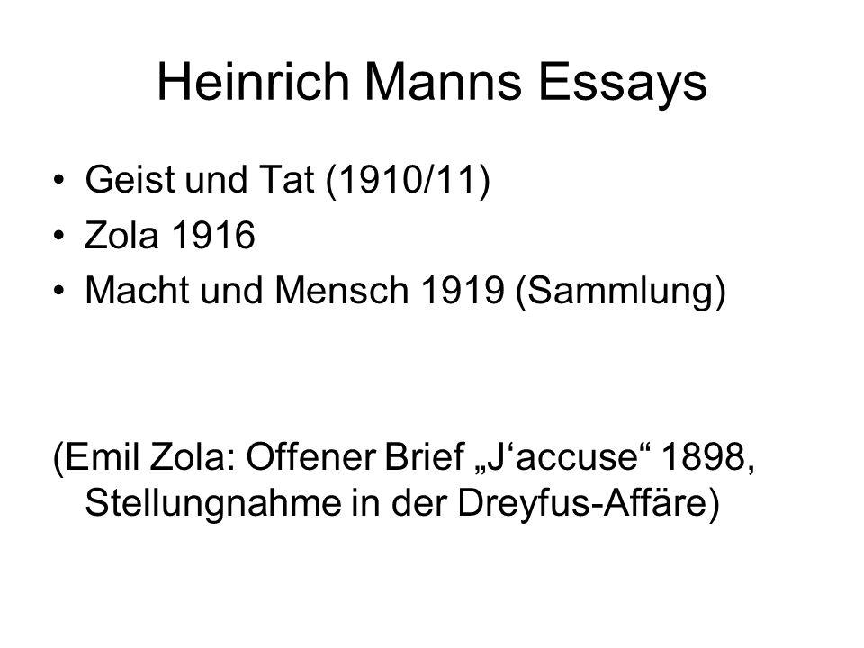 Heinrich Manns Essays Geist und Tat (1910/11) Zola 1916 Macht und Mensch 1919 (Sammlung) (Emil Zola: Offener Brief Jaccuse 1898, Stellungnahme in der
