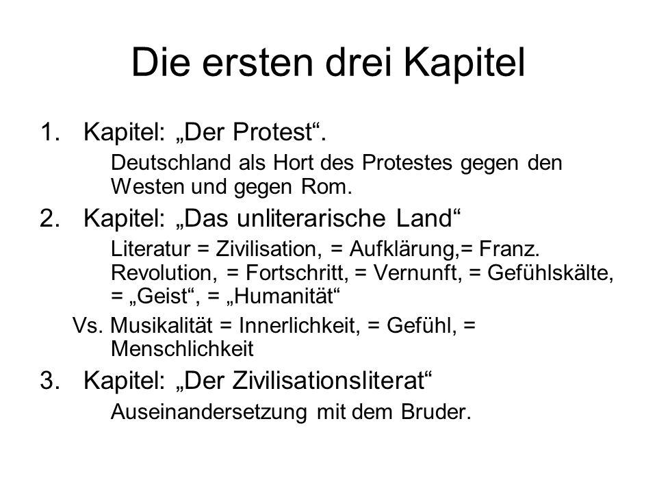 Die ersten drei Kapitel 1.Kapitel: Der Protest. Deutschland als Hort des Protestes gegen den Westen und gegen Rom. 2.Kapitel: Das unliterarische Land