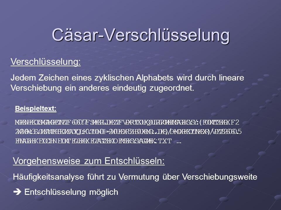 Cäsar-Verschlüsselung Verschlüsselung: Jedem Zeichen eines zyklischen Alphabets wird durch lineare Verschiebung ein anderes eindeutig zugeordnet. MKNK