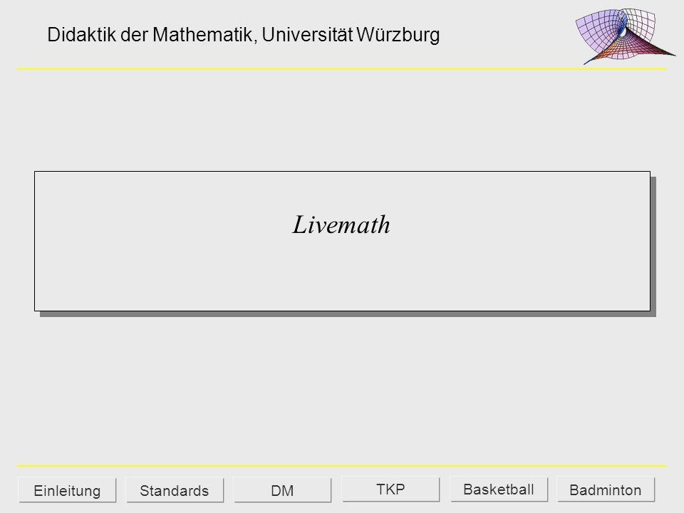 Allgemeine mathematische Kompetenzen Auseinandersetzung mit mathematischen Inhalten Probleme mathematisch lösen mathematisch modellieren mathematische Darstellungen verwenden mit symbolischen, formalen und technischen Elementen der Mathematik umgehen kommunizieren mathematisch argumentieren DMEinleitung TKPBasketball Badminton Standards