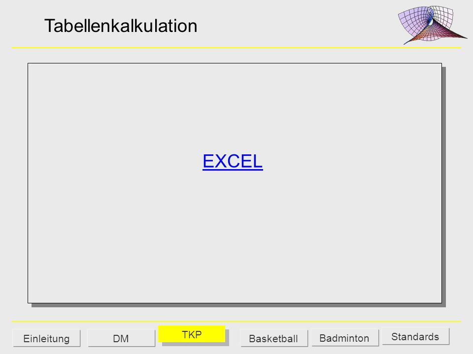 Tabellenkalkulation EXCEL Standards DM Badminton Einleitung TKP Basketball