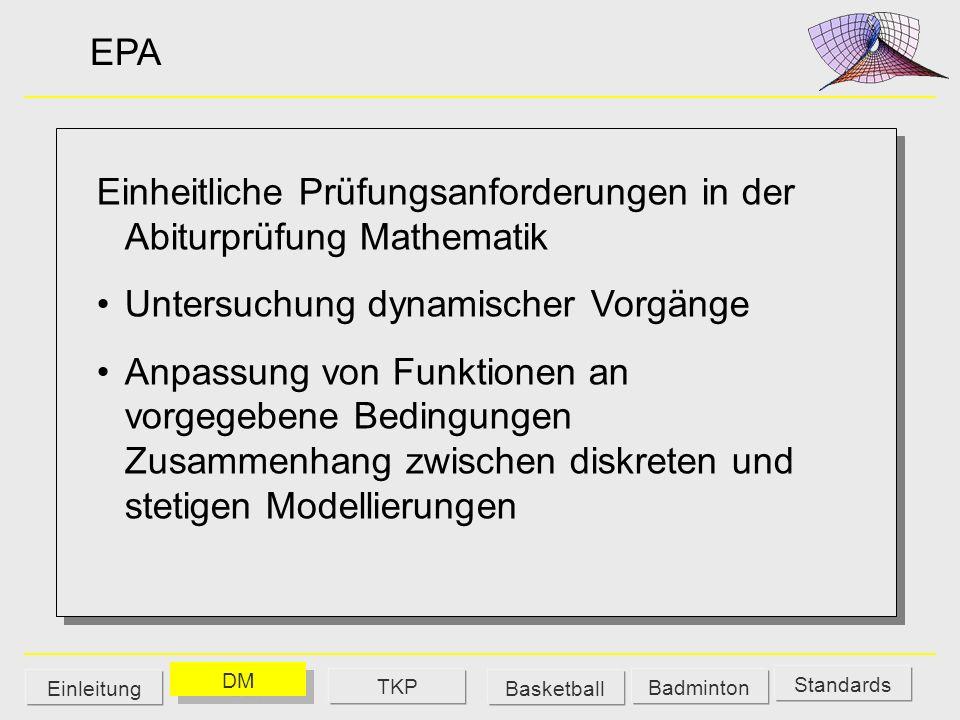 EPA Einheitliche Prüfungsanforderungen in der Abiturprüfung Mathematik Untersuchung dynamischer Vorgänge Anpassung von Funktionen an vorgegebene Bedin