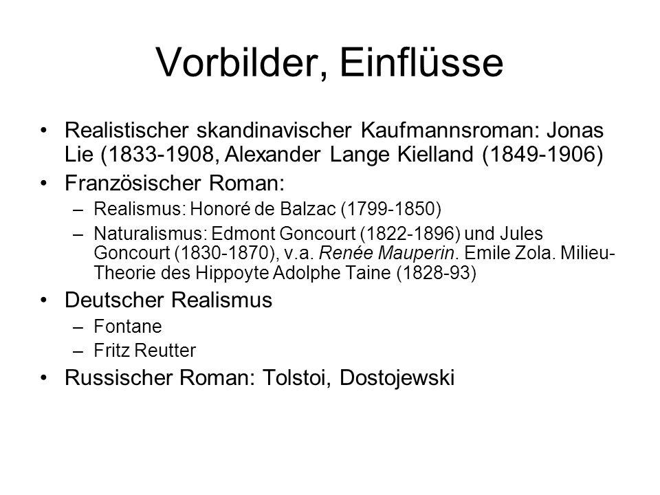 Vorbilder, Einflüsse Realistischer skandinavischer Kaufmannsroman: Jonas Lie (1833-1908, Alexander Lange Kielland (1849-1906) Französischer Roman: –Re