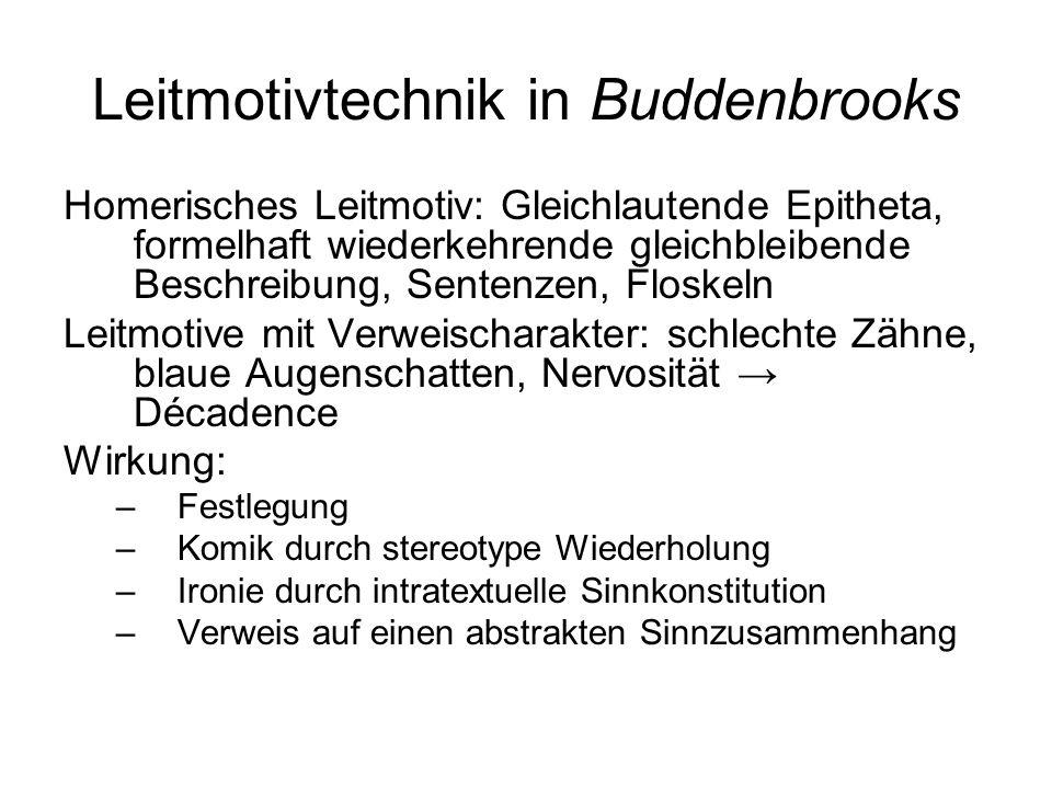 Leitmotivtechnik in Buddenbrooks Homerisches Leitmotiv: Gleichlautende Epitheta, formelhaft wiederkehrende gleichbleibende Beschreibung, Sentenzen, Fl
