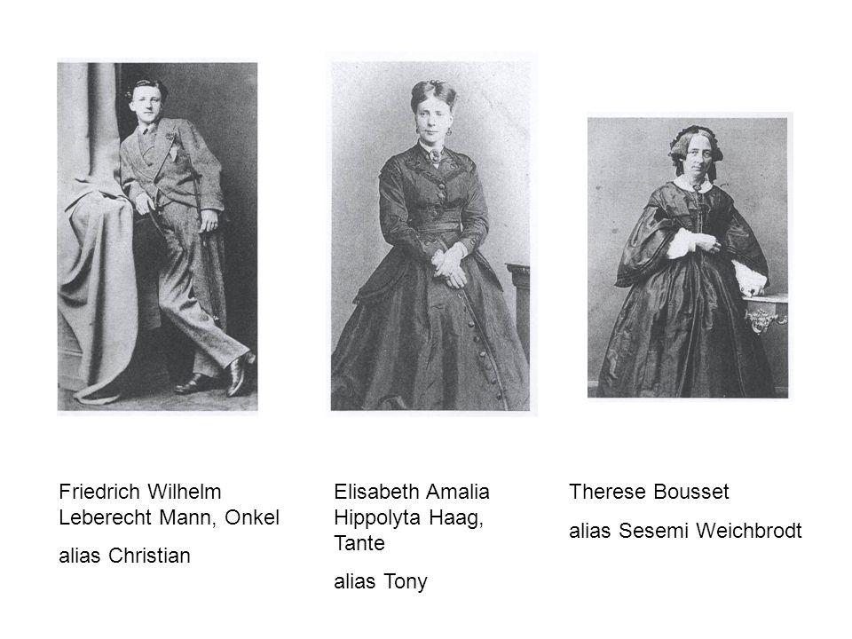 Therese Bousset alias Sesemi Weichbrodt Elisabeth Amalia Hippolyta Haag, Tante alias Tony Friedrich Wilhelm Leberecht Mann, Onkel alias Christian