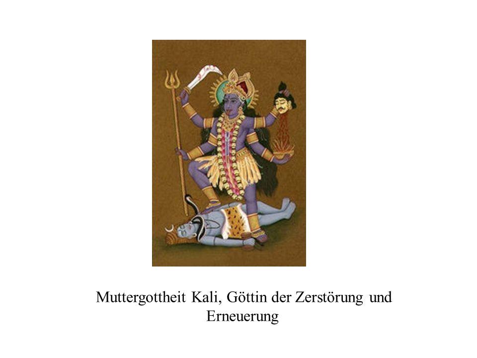 Muttergottheit Kali, Göttin der Zerstörung und Erneuerung
