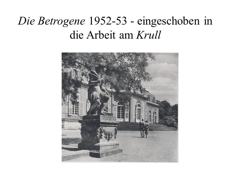 Die Betrogene 1952-53 - eingeschoben in die Arbeit am Krull