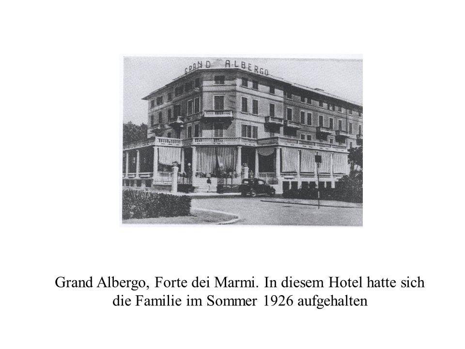 Grand Albergo, Forte dei Marmi. In diesem Hotel hatte sich die Familie im Sommer 1926 aufgehalten