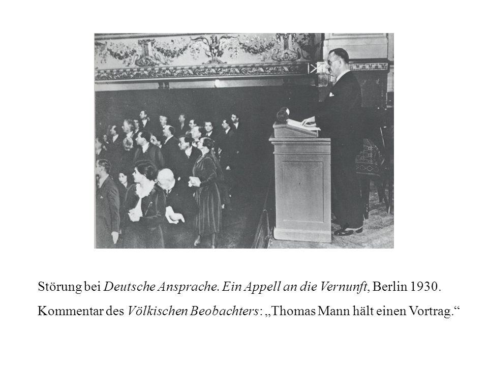 Störung bei Deutsche Ansprache. Ein Appell an die Vernunft, Berlin 1930. Kommentar des Völkischen Beobachters: Thomas Mann hält einen Vortrag.