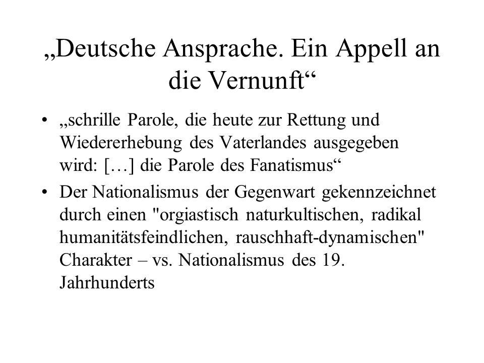 Deutsche Ansprache. Ein Appell an die Vernunft schrille Parole, die heute zur Rettung und Wiedererhebung des Vaterlandes ausgegeben wird: […] die Paro