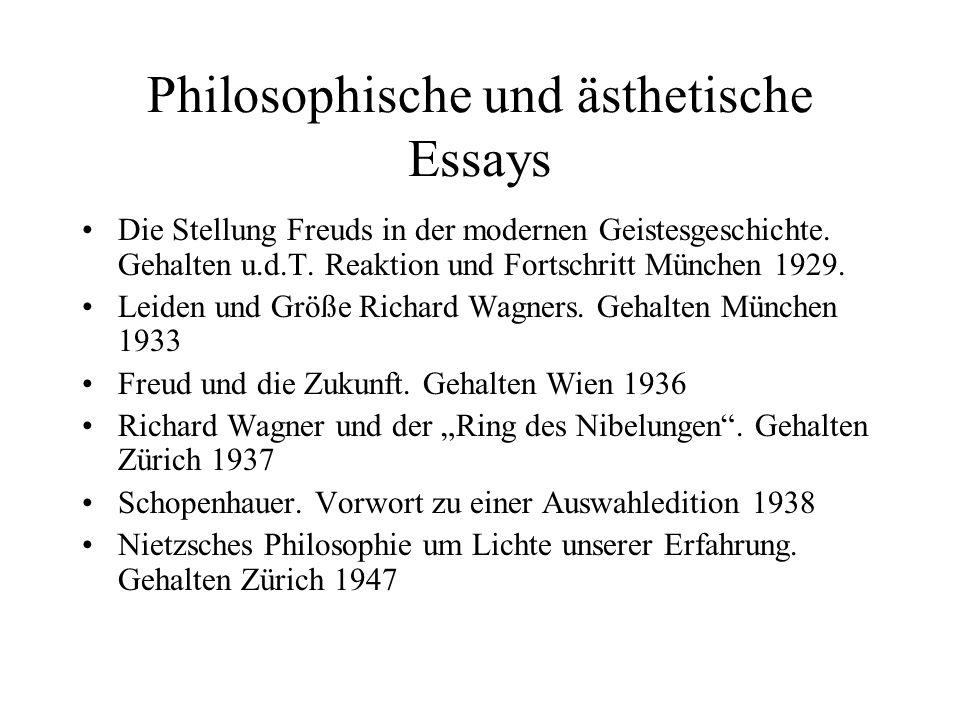 Philosophische und ästhetische Essays Die Stellung Freuds in der modernen Geistesgeschichte. Gehalten u.d.T. Reaktion und Fortschritt München 1929. Le