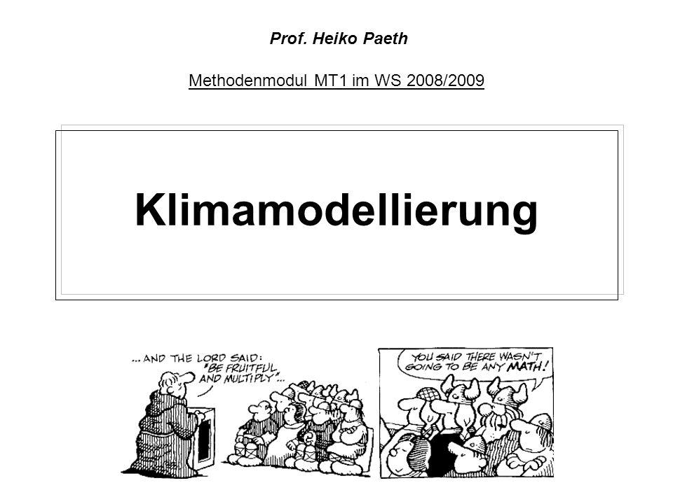 Klimamodellierung Methodenmodul MT1 im WS 2008/2009 Prof. Heiko Paeth