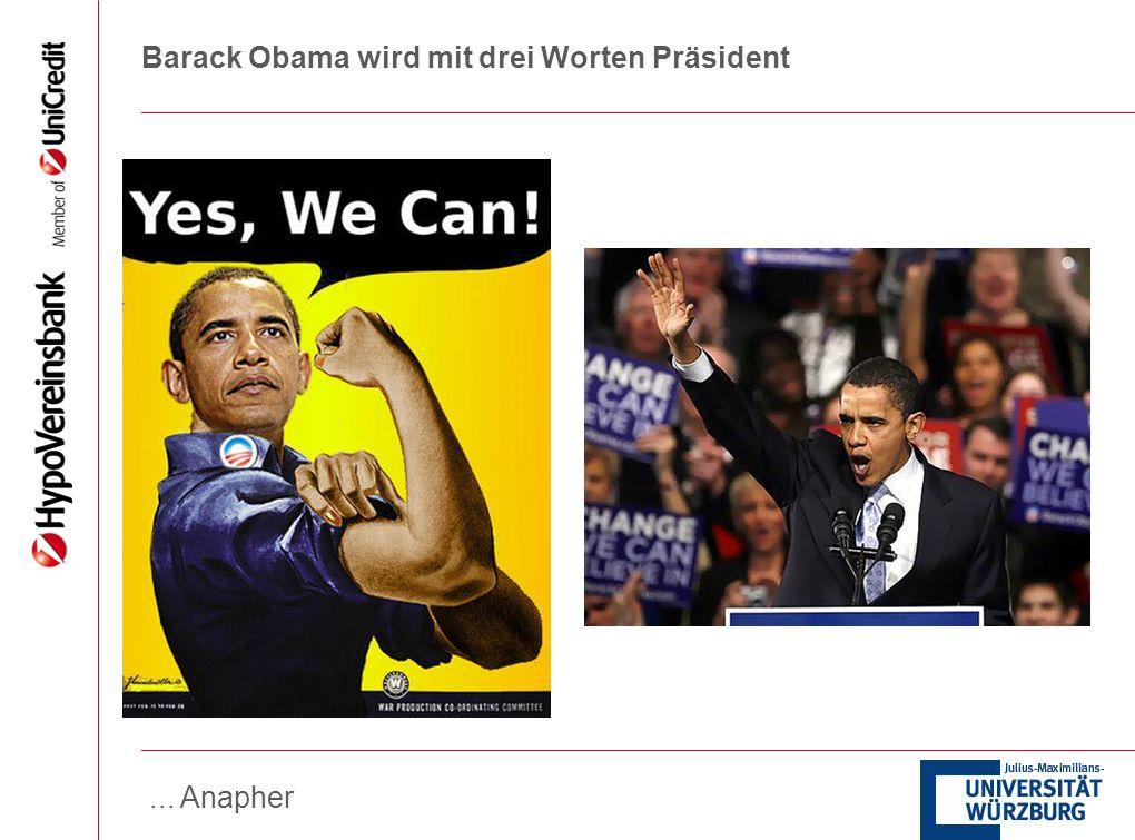 Barack Obama wird mit drei Worten Präsident... Anapher