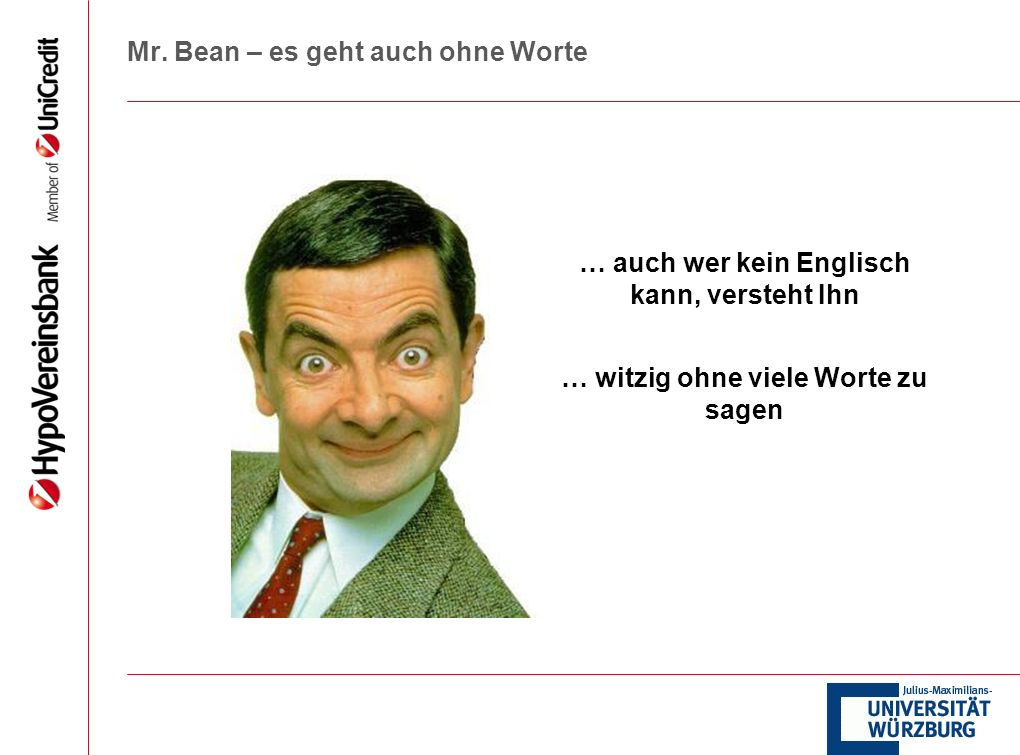 Mr. Bean – es geht auch ohne Worte … auch wer kein Englisch kann, versteht Ihn … witzig ohne viele Worte zu sagen