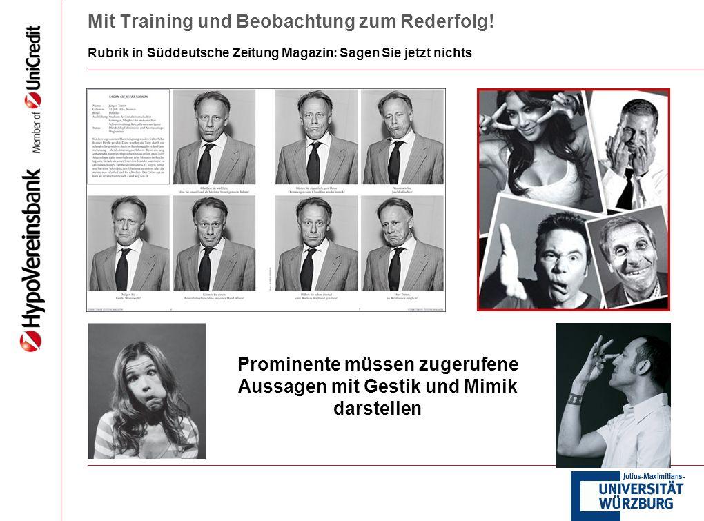 Mit Training und Beobachtung zum Rederfolg! Rubrik in Süddeutsche Zeitung Magazin: Sagen Sie jetzt nichts Prominente müssen zugerufene Aussagen mit Ge