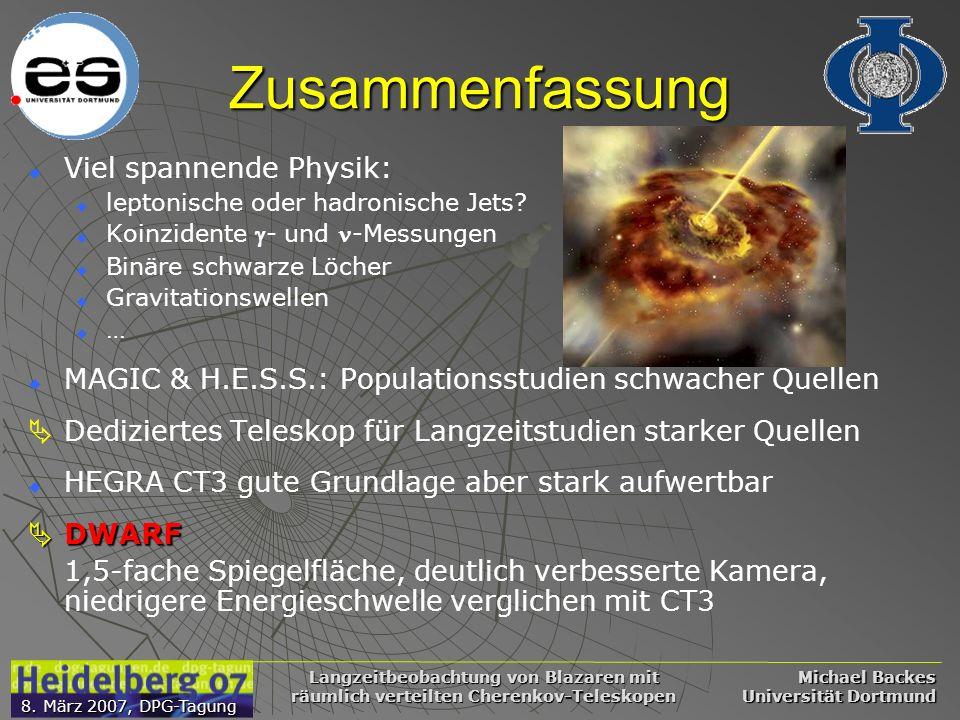 Michael Backes Universität Dortmund 8. März 2007, DPG-Tagung Langzeitbeobachtung von Blazaren mit räumlich verteilten Cherenkov-Teleskopen Zusammenfas