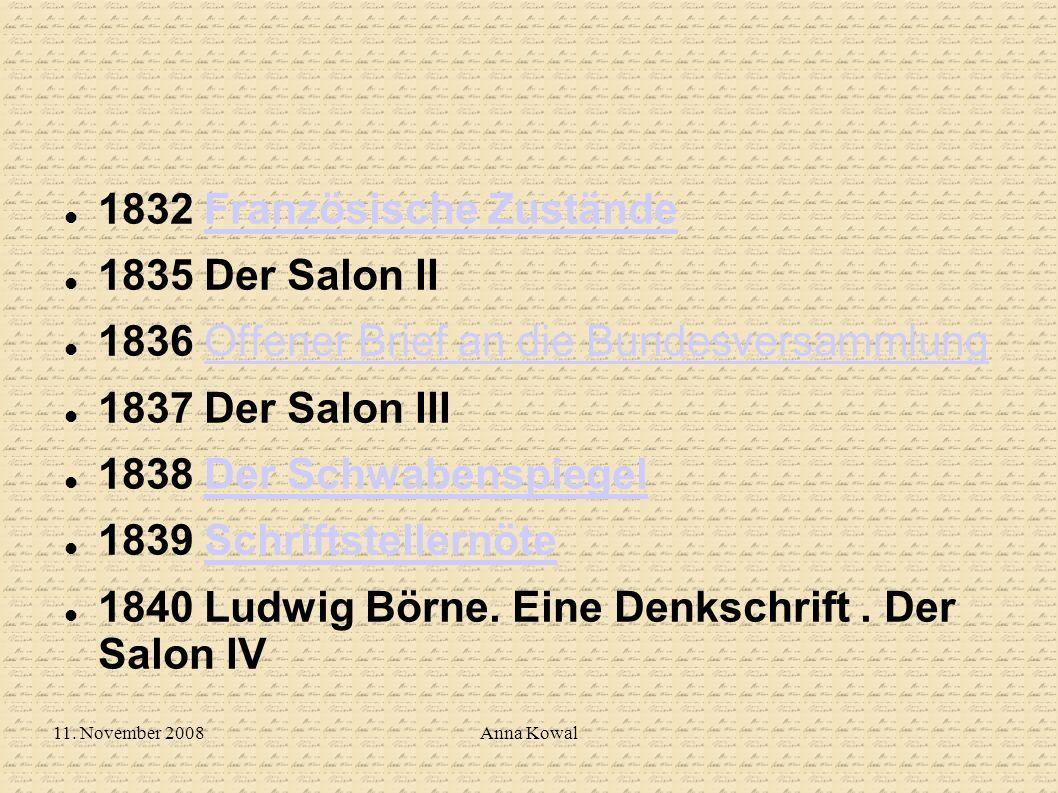 11. November 2008Anna Kowal 1832 Französische ZuständeFranzösische Zustände 1835 Der Salon II 1836 Offener Brief an die BundesversammlungOffener Brief