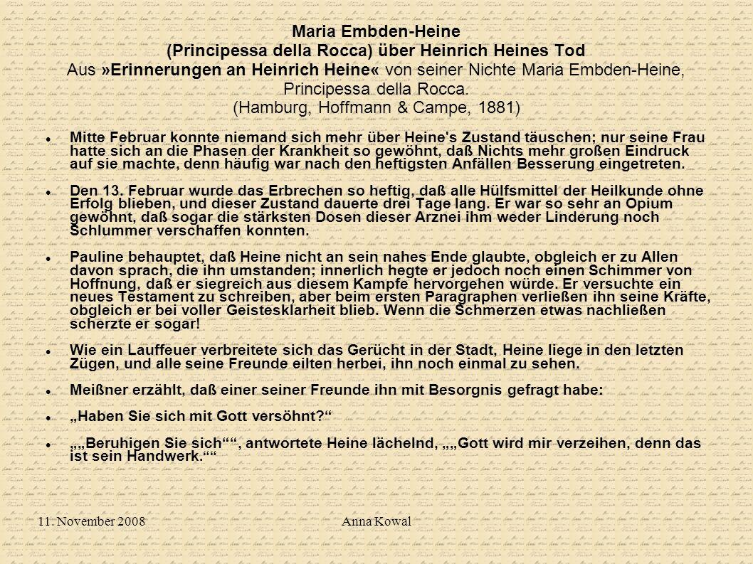 11. November 2008Anna Kowal Maria Embden-Heine (Principessa della Rocca) über Heinrich Heines Tod Aus »Erinnerungen an Heinrich Heine« von seiner Nich