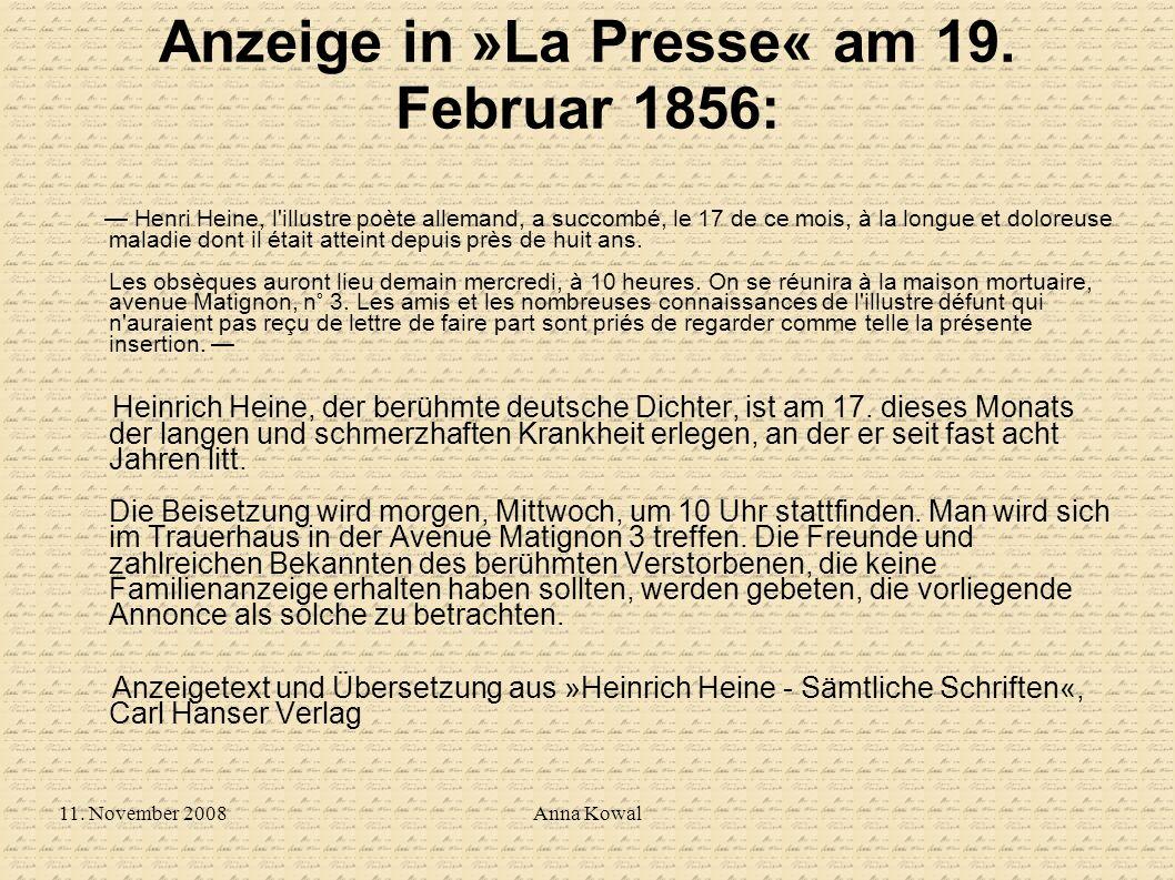 11. November 2008Anna Kowal Anzeige in »La Presse« am 19. Februar 1856: Henri Heine, l'illustre poète allemand, a succombé, le 17 de ce mois, à la lon