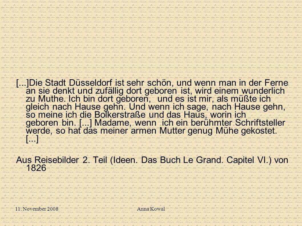 11. November 2008Anna Kowal [...]Die Stadt Düsseldorf ist sehr schön, und wenn man in der Ferne an sie denkt und zufällig dort geboren ist, wird einem