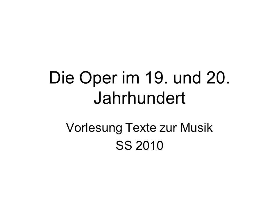 Die Oper im 19. und 20. Jahrhundert Vorlesung Texte zur Musik SS 2010