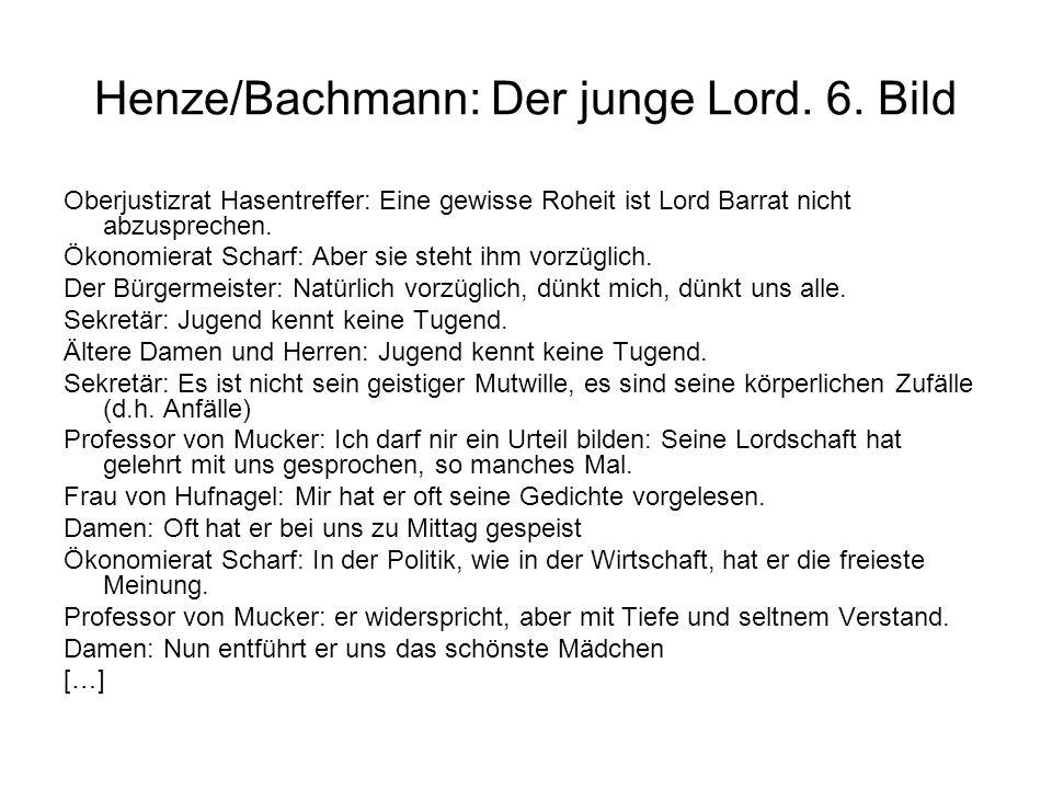 Henze/Bachmann: Der junge Lord. 6. Bild Oberjustizrat Hasentreffer: Eine gewisse Roheit ist Lord Barrat nicht abzusprechen. Ökonomierat Scharf: Aber s