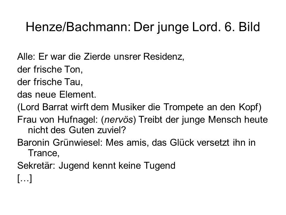 Henze/Bachmann: Der junge Lord. 6. Bild Alle: Er war die Zierde unsrer Residenz, der frische Ton, der frische Tau, das neue Element. (Lord Barrat wirf