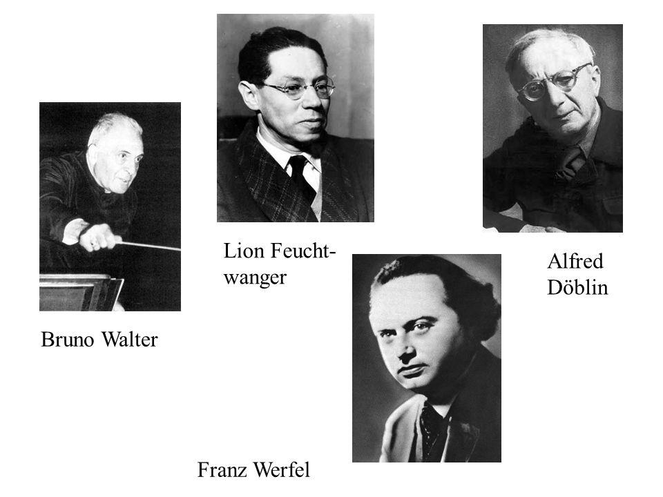 Bruno Walter Lion Feucht- wanger Franz Werfel Alfred Döblin