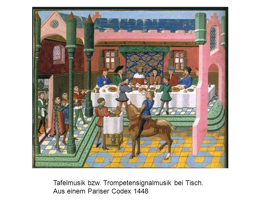 Tafelmusik bzw. Trompetensignalmusik bei Tisch. Aus einem Pariser Codex 1448