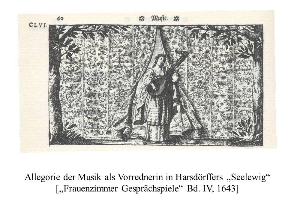 Allegorie der Musik als Vorrednerin in Harsdörffers Seelewig [Frauenzimmer Gesprächspiele Bd. IV, 1643]