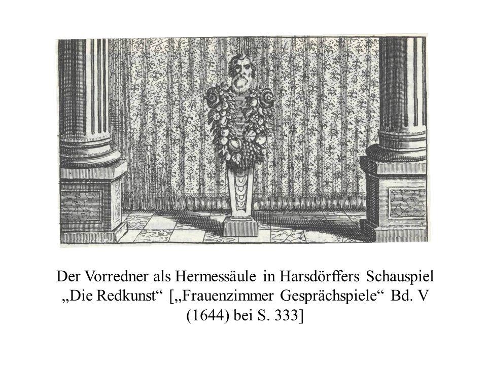 Der Vorredner als Hermessäule in Harsdörffers Schauspiel Die Redkunst [Frauenzimmer Gesprächspiele Bd. V (1644) bei S. 333]