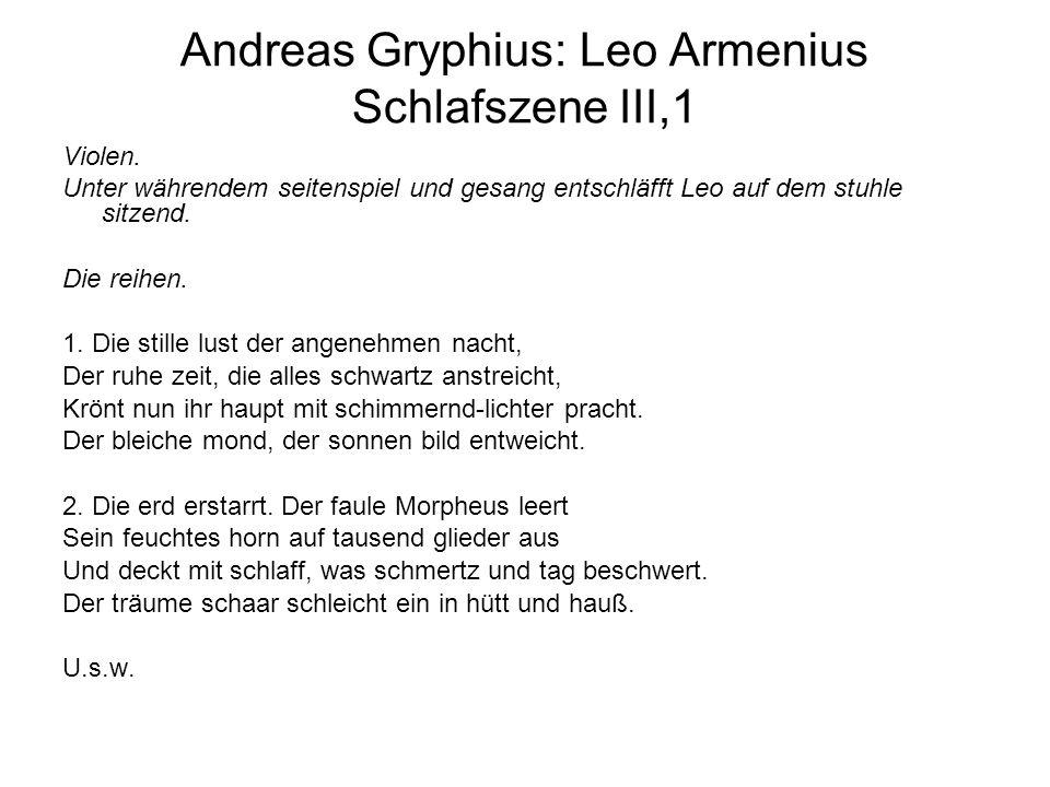 Andreas Gryphius: Leo Armenius Schlafszene III,1 Violen. Unter währendem seitenspiel und gesang entschläfft Leo auf dem stuhle sitzend. Die reihen. 1.