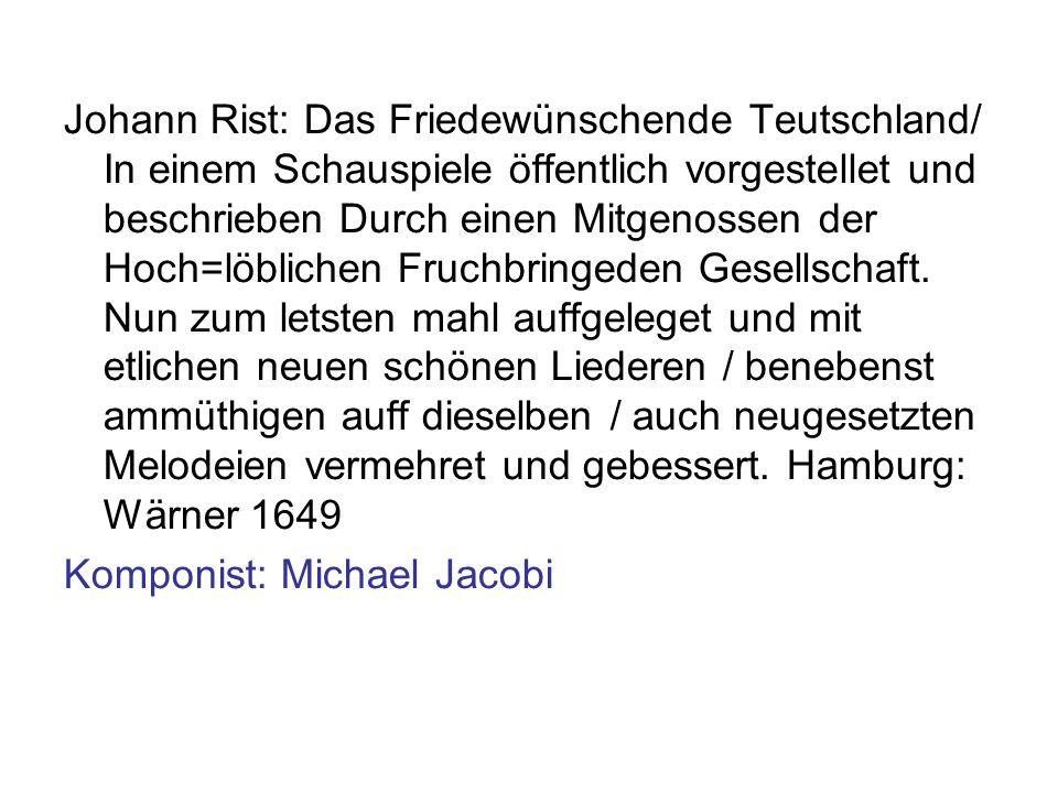 Johann Rist: Das Friedewünschende Teutschland/ In einem Schauspiele öffentlich vorgestellet und beschrieben Durch einen Mitgenossen der Hoch=löblichen