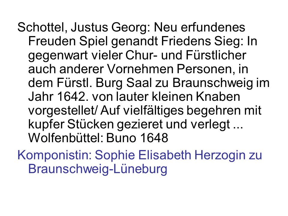 Schottel, Justus Georg: Neu erfundenes Freuden Spiel genandt Friedens Sieg: In gegenwart vieler Chur- und Fürstlicher auch anderer Vornehmen Personen,