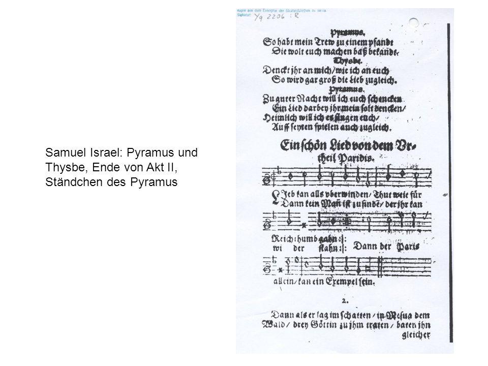 Samuel Israel: Pyramus und Thysbe, Ende von Akt II, Ständchen des Pyramus