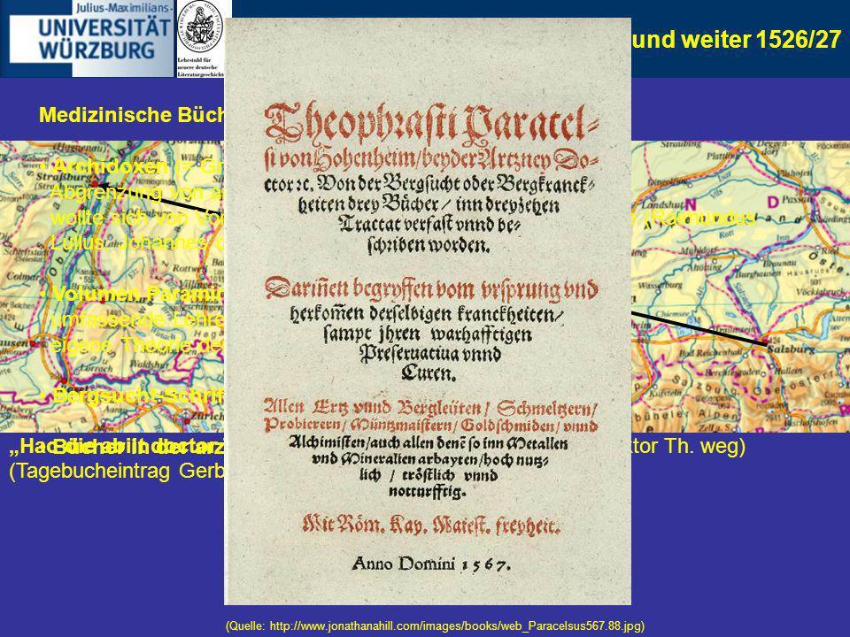 6. Straßburg und weiter 1526/27 Item Theophrastus von Hohenheim der artzney doctor hatt das burgrecht kaufft (Bürgerbucheintrag 5. Dezember 1526) Heil