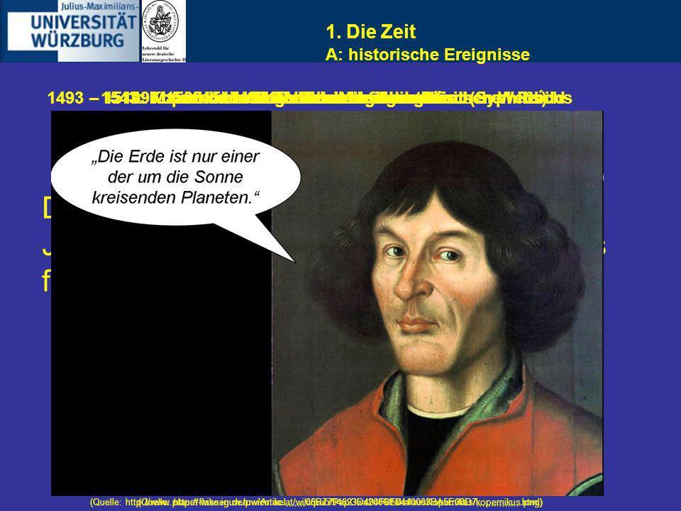 Das Leben des Paracelsus umfasst die Jahre von 1493/94 bis 1541. Was war das für eine Zeit? 1. Die Zeit (Quelle: http://www.welt.de/multimedia/archive