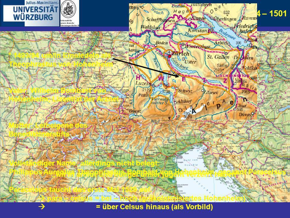 2. Herkunft und Kindheit 1493/94 – 1501 * 1493/94 um/in Einsiedeln als Theophrastus von Hohenheim Vater: Wilhelm Bombast von Hohenheim; Lizentiat der