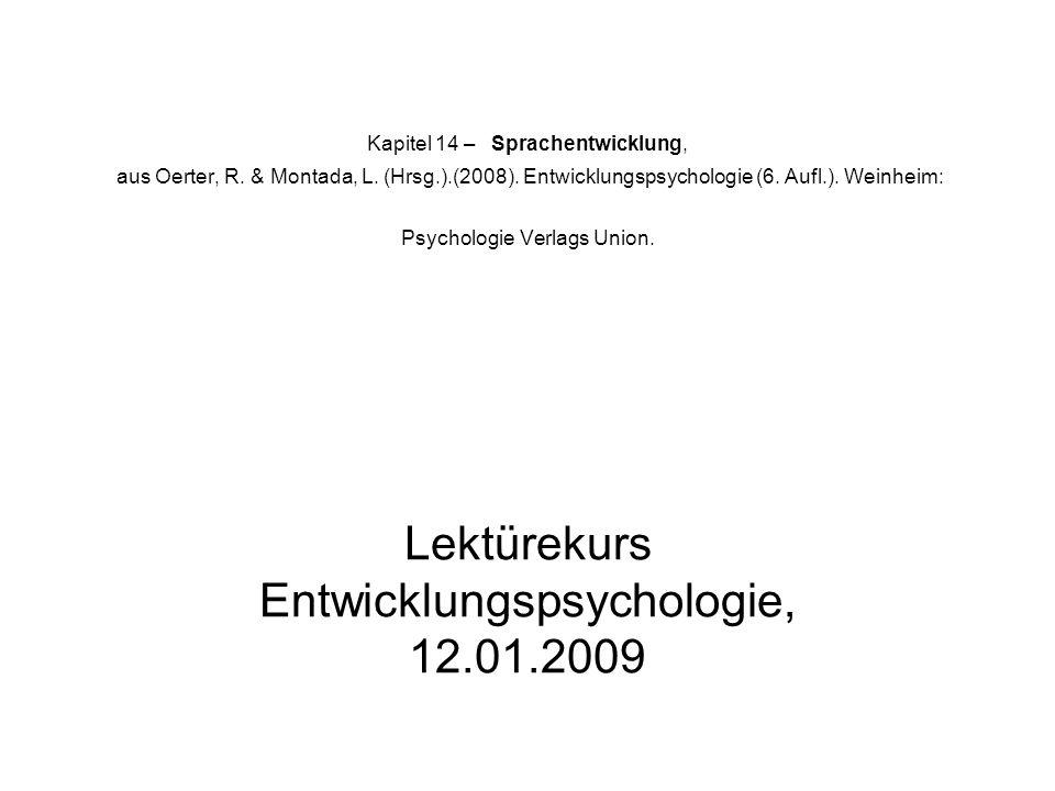 Kapitel 14 – Sprachentwicklung, aus Oerter, R. & Montada, L. (Hrsg.).(2008). Entwicklungspsychologie (6. Aufl.). Weinheim: Psychologie Verlags Union.