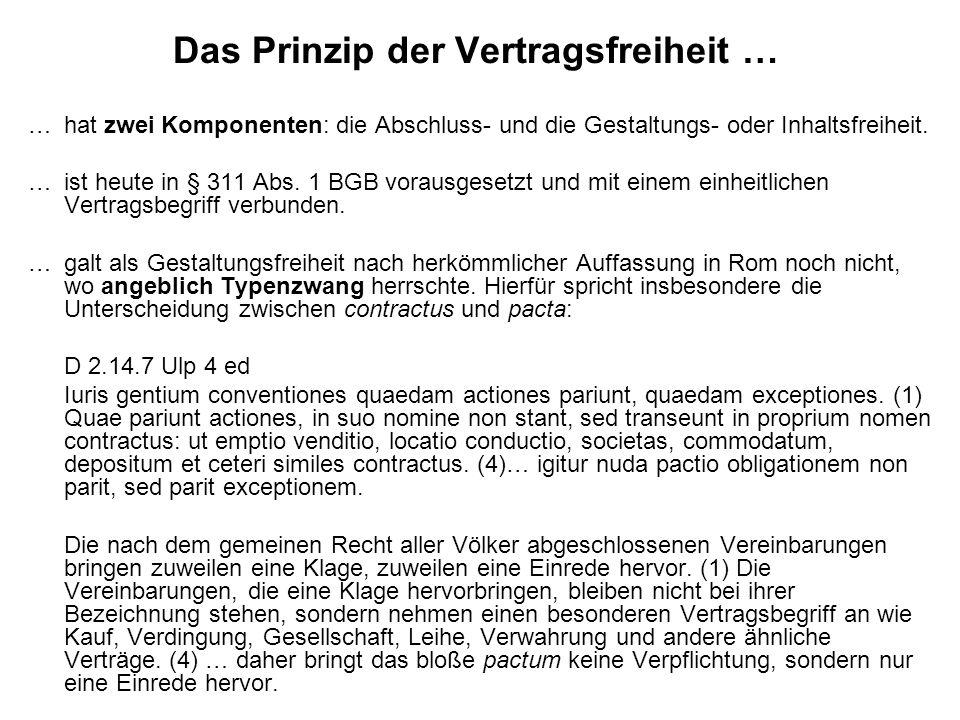 Das Prinzip der Vertragsfreiheit … … hat zwei Komponenten: die Abschluss- und die Gestaltungs- oder Inhaltsfreiheit.