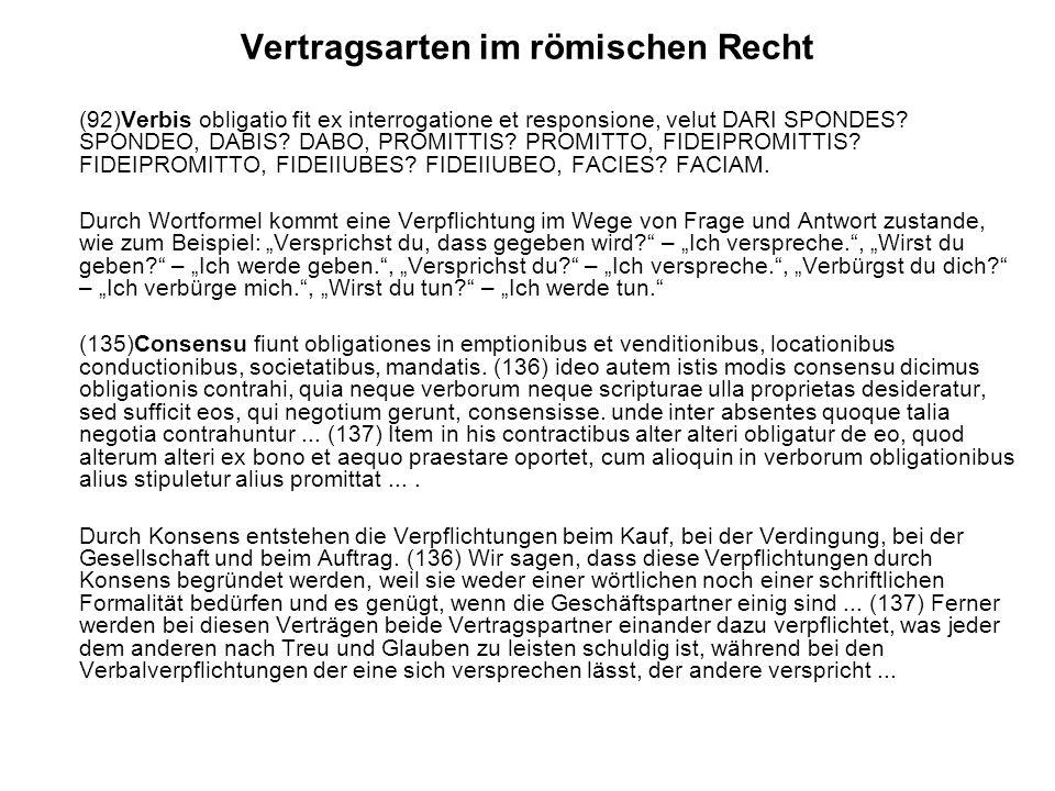 Vertragsarten im römischen Recht (92)Verbis obligatio fit ex interrogatione et responsione, velut DARI SPONDES.