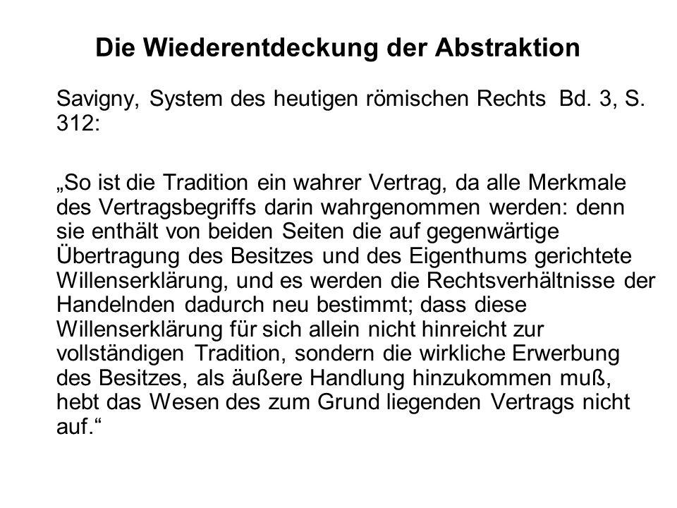 Die Wiederentdeckung der Abstraktion Savigny, System des heutigen römischen Rechts Bd.