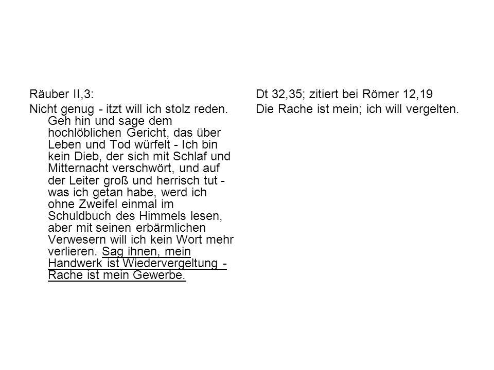 Räuber II,3: Nicht genug - itzt will ich stolz reden.