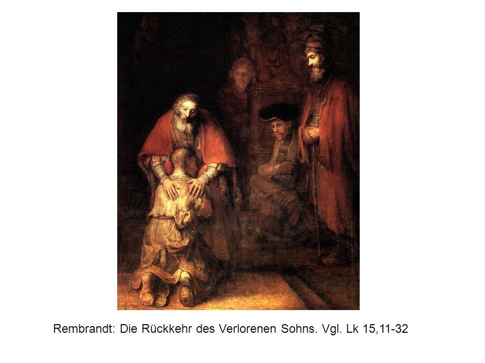 Rembrandt: Die Rückkehr des Verlorenen Sohns. Vgl. Lk 15,11-32