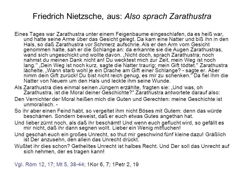 Friedrich Nietzsche, aus: Also sprach Zarathustra Eines Tages war Zarathustra unter einem Feigenbaume eingeschlafen, da es heiß war, und hatte seine Arme über das Gesicht gelegt.