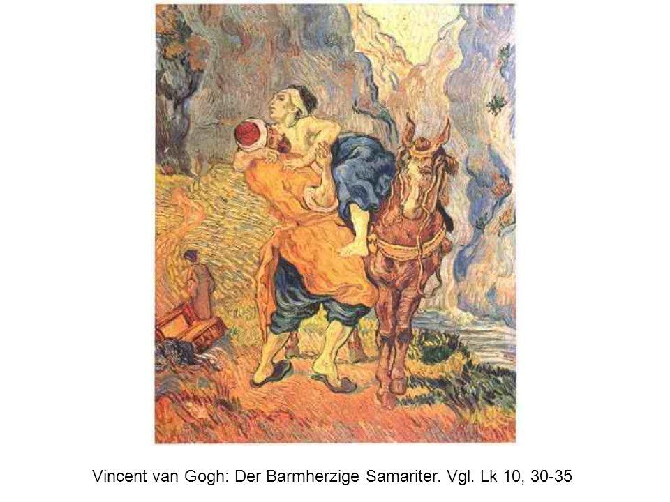 Vincent van Gogh: Der Barmherzige Samariter. Vgl. Lk 10, 30-35