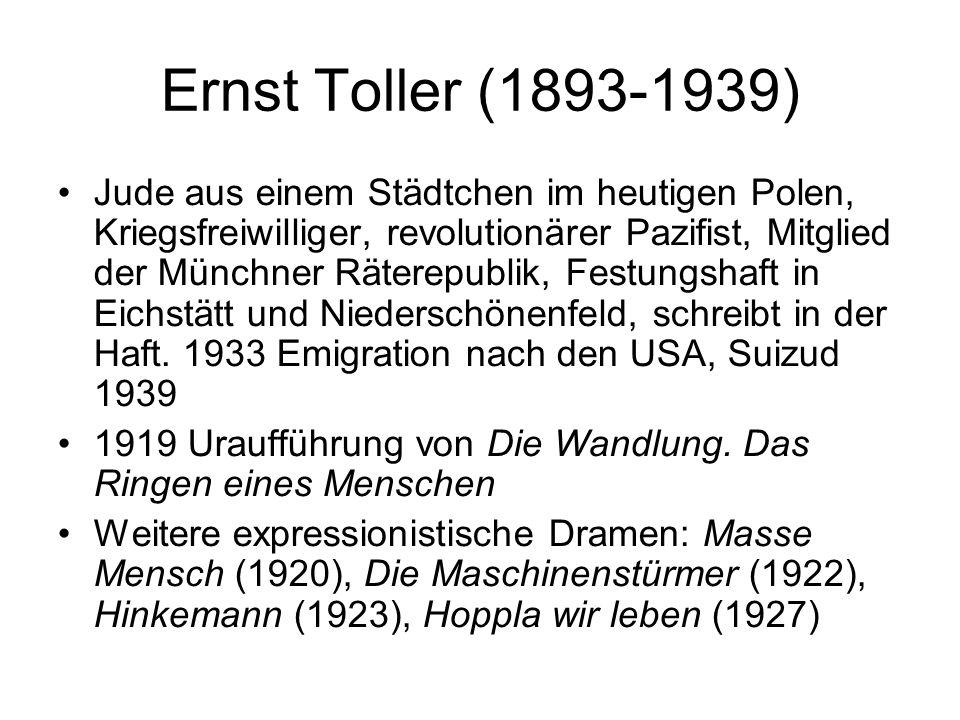 Ernst Toller (1893-1939) Jude aus einem Städtchen im heutigen Polen, Kriegsfreiwilliger, revolutionärer Pazifist, Mitglied der Münchner Räterepublik,