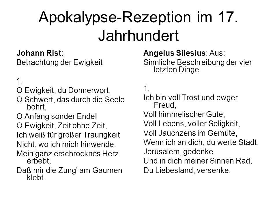 Apokalypse-Rezeption im 17. Jahrhundert Johann Rist: Betrachtung der Ewigkeit 1. O Ewigkeit, du Donnerwort, O Schwert, das durch die Seele bohrt, O An
